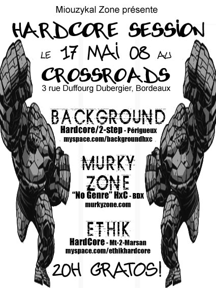 Hardcore Session au Crossroads le 17 mai 2008 à Bordeaux (33)