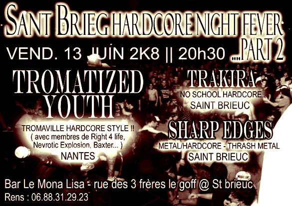 Sant Brieg Hardcore Night Fever Part 2 le 13 juin 2008 à Saint-Brieuc (22)