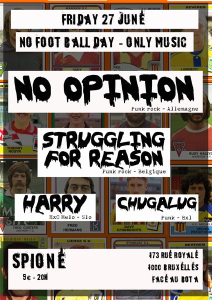 Noopinion + Struggling For Reason + Harry + Chugalug @ Spione le 27 juin 2014 à Bruxelles (BE)