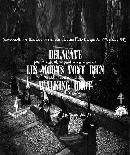 Delacave les morts vont bien walking idiot au cirque lectrique le 24 f vrier 2016 paris 75 - Le cirque electrique porte des lilas ...