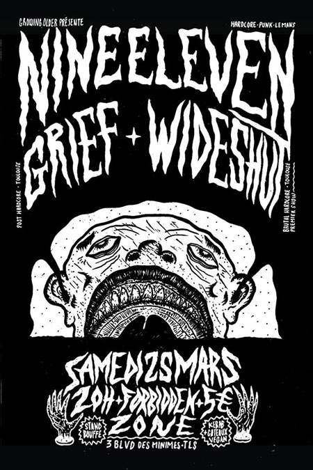 Nine Eleven + GRIEF + Wide Shut au Forbidden Zone le 25/03/2017 à Toulouse (31)