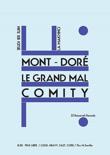 MONT-DORÉ, COMITY, LE GRAND MAL @ La Makhno - L'Usine le 01/06/2017 à Genève (CH)