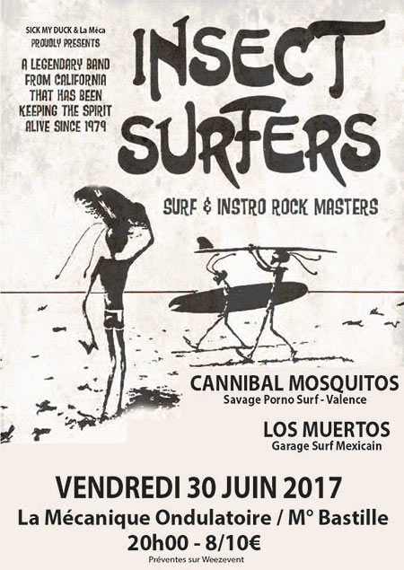 Surf Night ! Insect Surfers + Cannibal Mosquitos + Los Muertos le 30 juin 2017 à Paris (75)