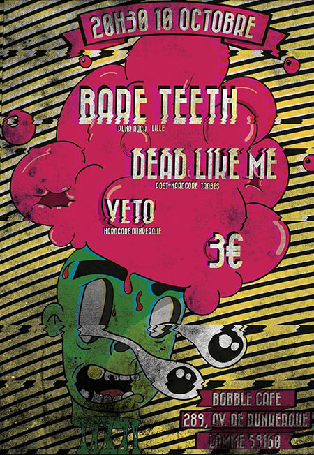 Dead Like Me + Bare Teeth + Veto au Bobble Café le 10 octobre 2017 à Lille (59)