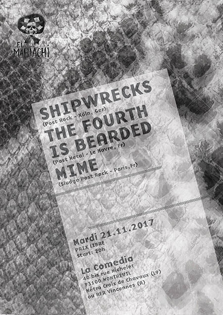 Shipwrecks x The Fourth is Bearded x Mime // La Comedia Michelet le 21 novembre 2017 à Montreuil (93)