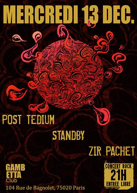 POST TEDIUM + STANDBY + ZIR PACHET le 13/12/2017 à Paris (75)