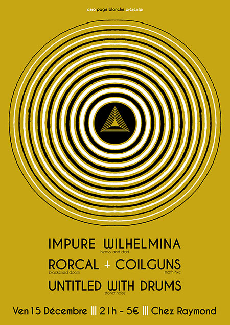 Impure Wilhelmina + Rorcal + Coilguns + Untitled with Drums le 15 décembre 2017 à Clermont-Ferrand (63)
