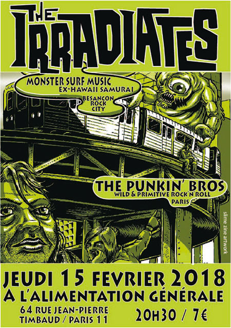 The Irradiates + The Punkin' Bros à l'Alimentation Générale le 15 février 2018 à Paris (75)