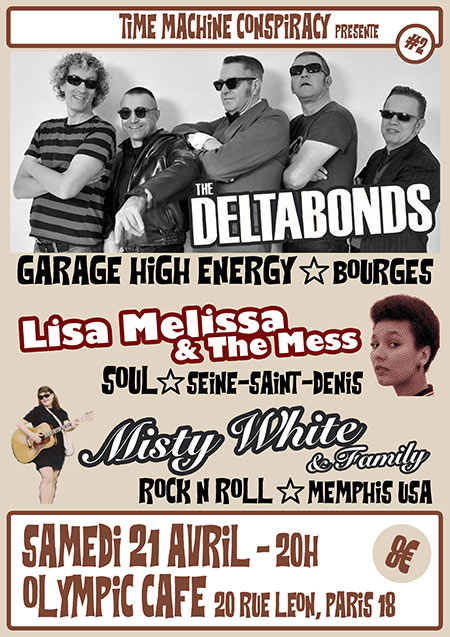 The Deltabonds + Lisa Melissa & The Mess + Misty White & Family le 21 avril 2018 à Paris (75)