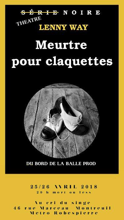 SÉRIE NOIRE, MEURTRE POUR CLAQUETTES au Cri du Singe le 25/04/2018 à Montreuil (93)