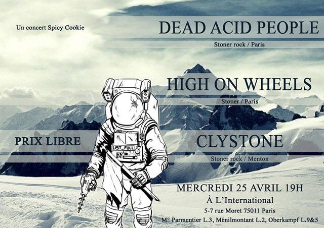 CLYSTONE + HIGH ON WHEELS + DEAD ACID PEOPLE à l'International le 25/04/2018 à Paris (75)