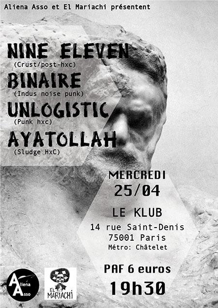 Nine Eleven x Binaire x Unlogistic x Ayatollah // Le KLub le 25/04/2018 à Paris (75)
