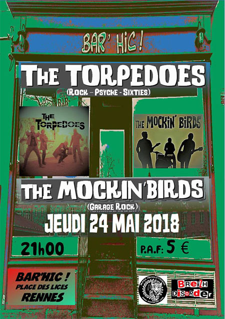 THE TORPEDOES + THE MOCKIN' BIRDS au BAR HIC le 24/05/2018 à Rennes (35)