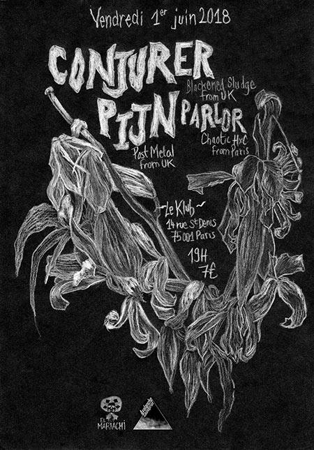 Conjurer x Pijn x Parlor // Le Klub le 01/06/2018 à Paris (75)