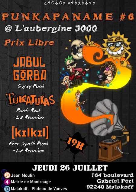 PunkAPaname #6 : Jabul Gorba / Tukatukas / Kilkil le 26/07/2018 à Malakoff (92)