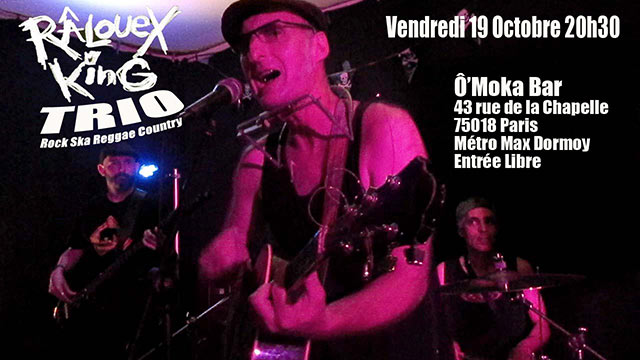 Râlouex King Trio Ô Moka Bar le 19 octobre 2018 à Paris (75)