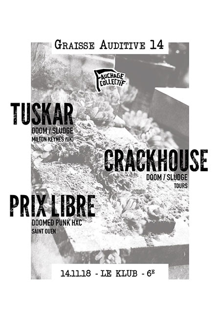 Tuskar + Crackhouse + Prix Libre - Graisse Auditive #14 le 14 novembre 2018 à Paris (75)