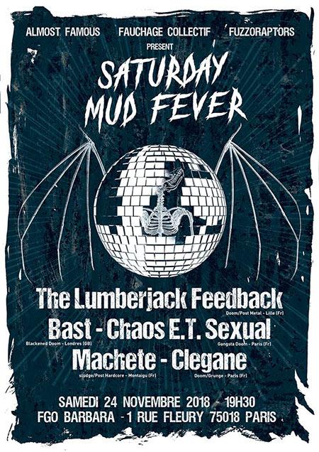 Saturday Mud Fever (SMF) + The Lumberjack Feedback + Bast le 24/11/2018 à Paris (75)