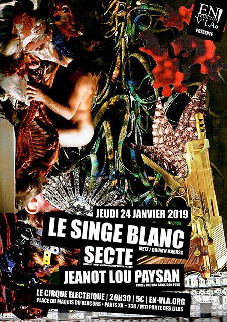 Le Singe Blanc + Secte + Jeanot Lou Paysan le 24/01/2019 à Paris (75)