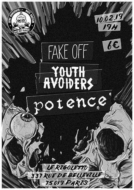 Fake Off + Youth Avoiders + Potence le 10 février 2019 à Paris (75)