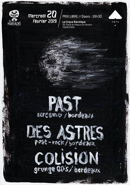 Past x Des Astres x Colision // Le Cirque Électrique le 20/02/2019 à Paris (75)