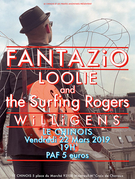 Fantazio-Loolie and the Surfing Rogers-Willigens-Le Chinois le 22/03/2019 à Montreuil (93)