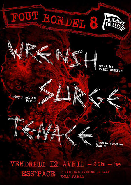 Wrensh + Tenace + Surge | Fout Bordel #8 le 12 avril 2019 à Paris (75)