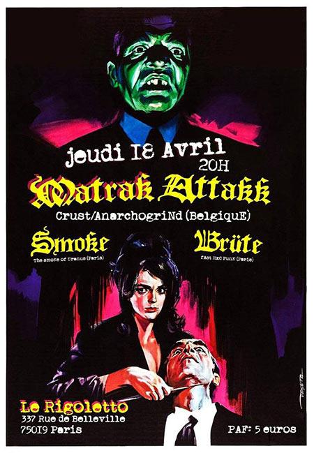 Matrak Attakk - Brüte - Smoke au Rigoletto le 18/04/2019 à Paris (75)