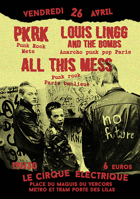 PKRK + ALL THIS MESS + LOUIS LINGG AND THE BOMBS le 26/04/2019 à Paris (75)
