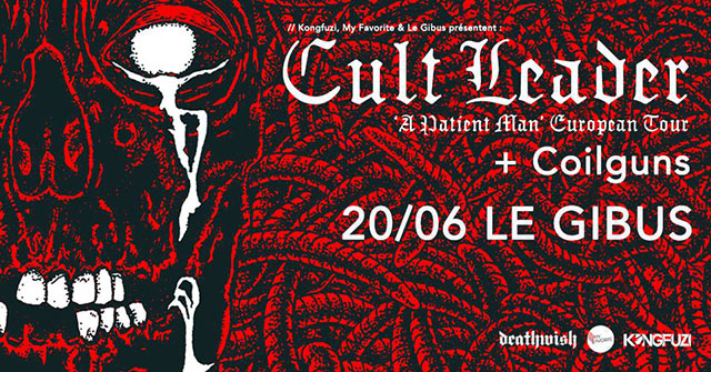 Cult Leader / Coilguns le 20 juin 2019 à Paris (75)
