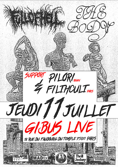 Full Of Hell + The Body + Pilori + Filthcult le 11 juillet 2019 à Paris (75)