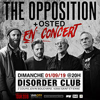 THE OPPOSITION + OSTED @ DISORDER CLUB le 01/09/2019 à Saint-Etienne (42)