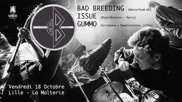 Bad Breeding + Issue + Gummo à la Malterie le 18 octobre 2019 à Lille (59)
