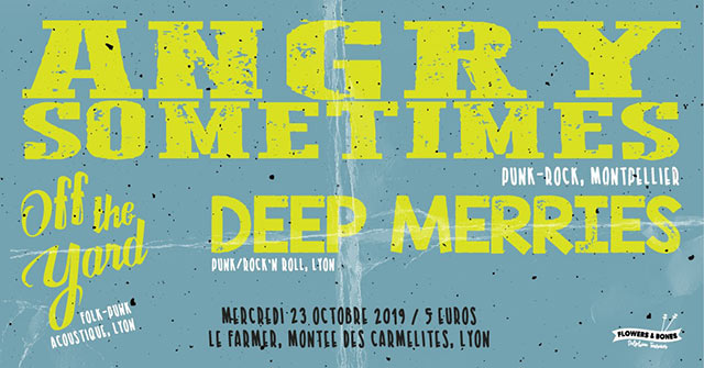 Angry Sometimes + Deep Merries + Off The Yard au Farmer le 23 octobre 2019 à Lyon (69)