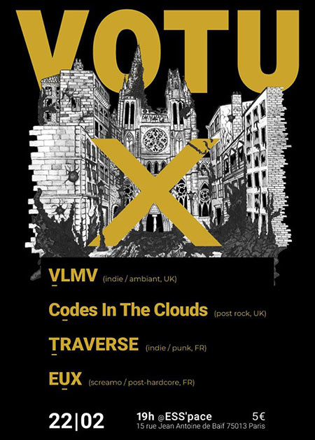 VLMV + Codes In The Clouds + Traverse + Eux à l'ESS'pace le 22 février 2020 à Paris (75)
