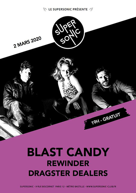 BLAST CANDY • Rewinder • Dragster Dealers / Supersonic le 02 mars 2020 à Paris (75)