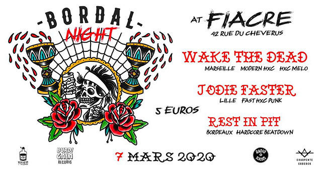 Bordal Night : WAKE THE DEAD / JODIE FASTER / REST IN PIT le 07 mars 2020 à Bordeaux (33)