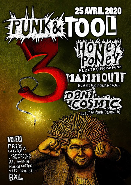 Punk And Tool 3 : Dani Cosmic // Mammoutt et HoneyPoney le 25/04/2020 à Forest (BE)