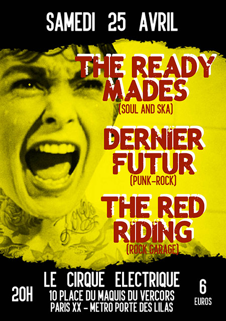 THE READY-MADES + DERNIER FUTUR + THE RED RIDING le 25 avril 2020 à Paris (75)